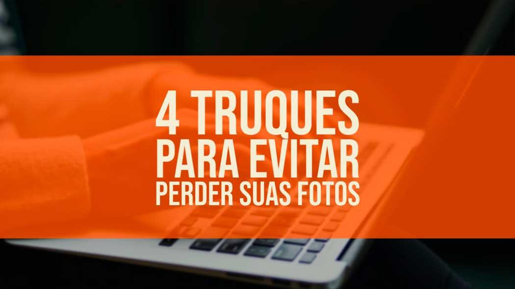 4 truques para evitar perder suas fotos
