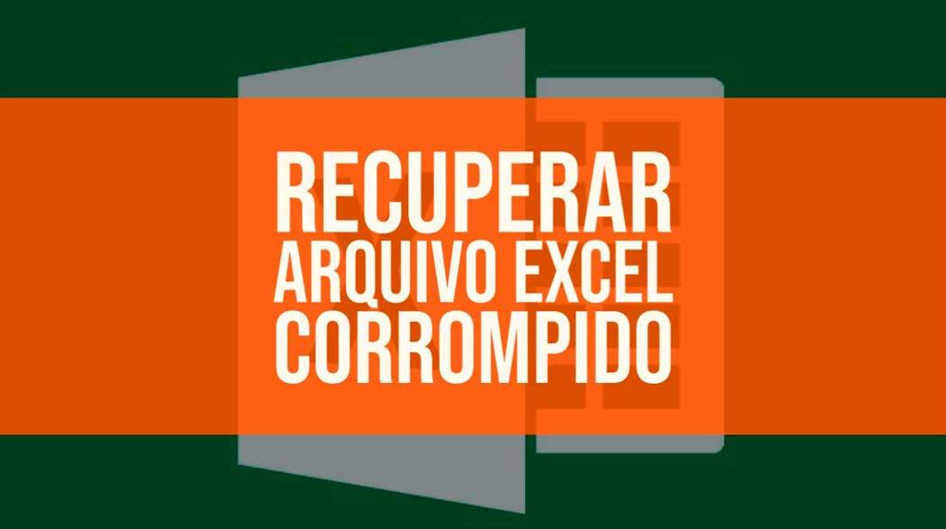 Recuperar arquivo Excel corrompido