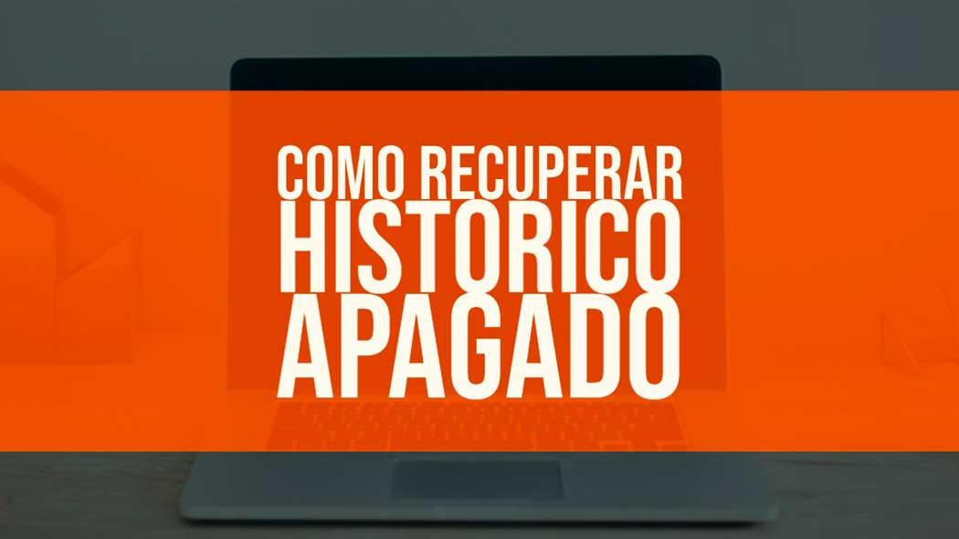 Como recuperar histórico apagado