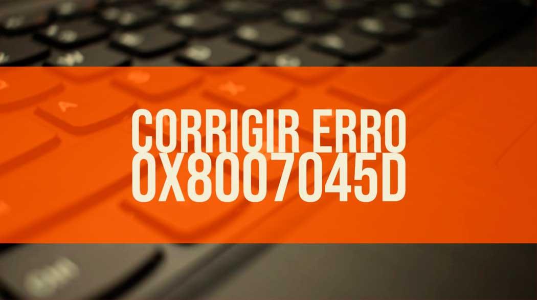 erro 0x8007045D
