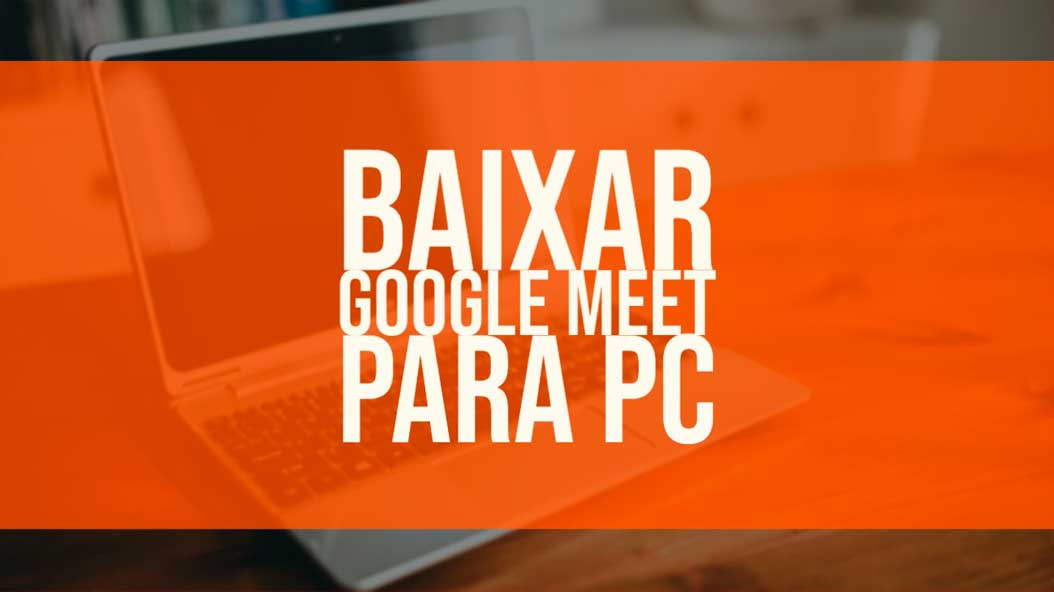 baixar google meet no pc